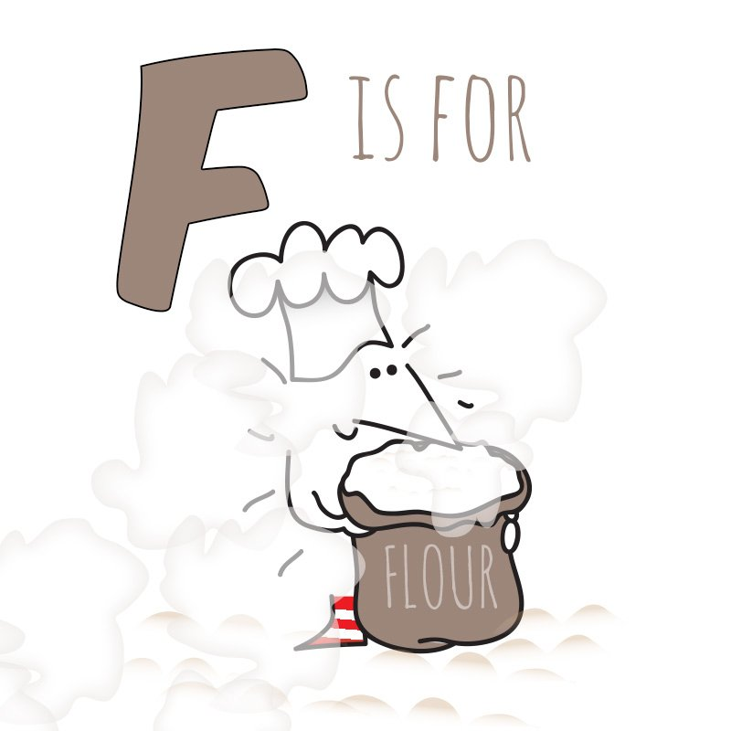 F is for flour